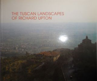 The Tuscan Landscapes of Richard Upton. Richard Art - Upton