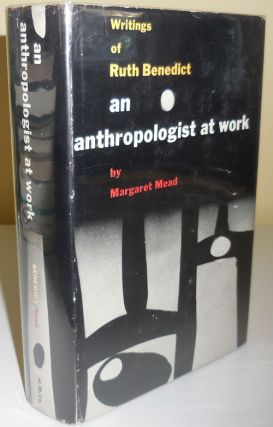 Writings of Ruth Benedict An Anthropologist At Work. Margaret Anthropology - Mead, Ruth Benedict
