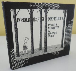 Donald Has A Difficulty. Peter F. Neumeyer, Edward Gorey
