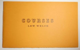Courses (Facsimile Edition). Lew Welch
