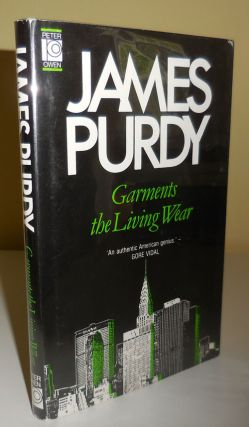 Garments the Living Wear (Inscribed Association Copy). James Purdy