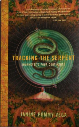 Tracking The Serpent - Journeys To Four Continents (Inscribed to Al Aronowitz). Janine Pommy Vega