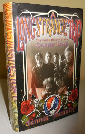 A Long Strange Trip The Inside History of the Grateful Dead (Inscribed by McNally to Al...