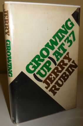 Growing (Up) at 37 (Inscribed to Al Aronowitz). Jerry Yippies - Rubin