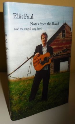 Notes From The Road (and the Songs I Sang There) Journals, Poems & Lyrics (Inscribed to Al...