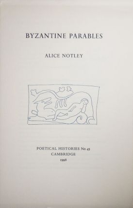 Byzantine Parables (Inscribed). Alice Notley