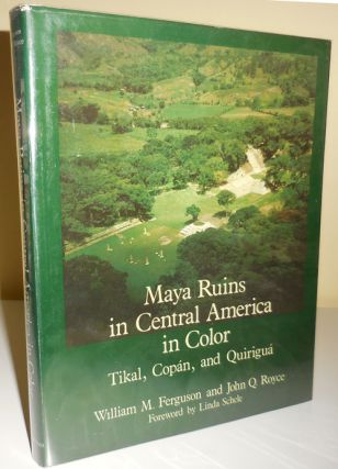Maya Ruins in Central America in Color; Tikal, Copan, and Quirigua. William M. Archaeology -...