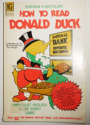 How To Read Donald Duck; Imperialist Ideology in the Disney Comic. Mass Culture, Ariel Disney -...