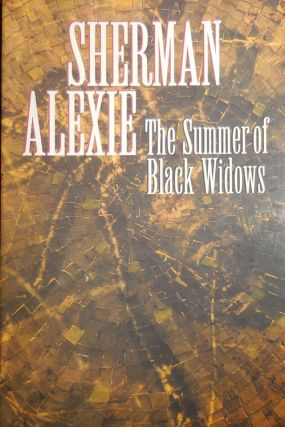 The Summer of Black Widows (Inscribed). Sherman Alexie