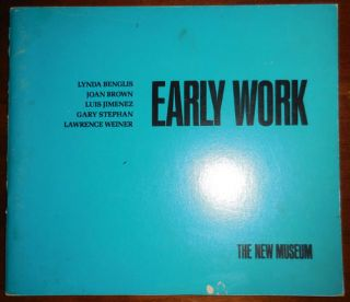 Early Work. Joan Brown Lynda Benglis, Gary Stephan, Luis Jimenez, Lawrence Weiner, Lynn Art -...
