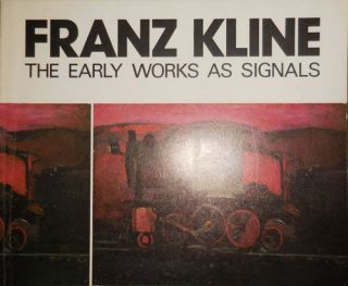 Franz Kline The Early Works As Signals. Albert Art - Boime, Franz Kline