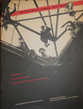 The Avant-Garde in Russia, 1910 - 1930; Symposium Victory Over the Sun, Soviet Silent Film and...